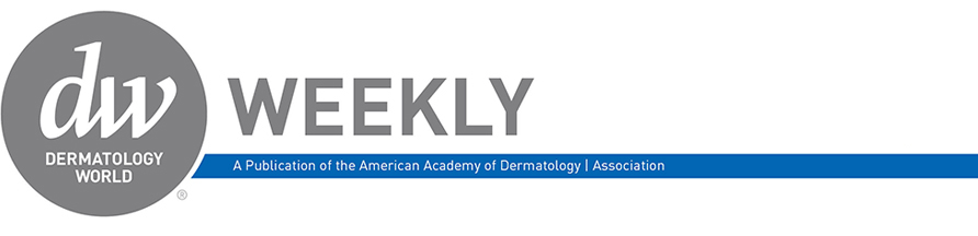 Derm World Weekly - A Publication of the American Academy of Dermatology | Association